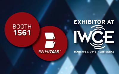 InterTalk Wraps Up a Successful IWCE 2019